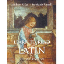 Learn to Read Latin, Second Edition: Textbook by Andrew Keller, 9780300194951