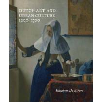 Dutch Art and Urban Cultures, 1200-1700 by Elisabeth De Bievre, 9780300205626