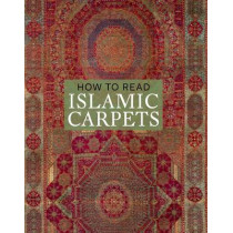 How to Read Islamic Carpets by Walter B. Denny, 9780300208092