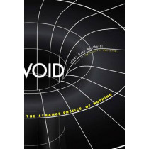 Void: The Strange Physics of Nothing by James Owen Weatherall, 9780300209983