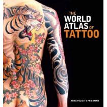 The World Atlas of Tattoo by Anna Felicity Friedman, 9780300210484
