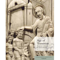Age of Transition: Byzantine Culture in the Islamic World by Helen C. Evans, 9780300211115