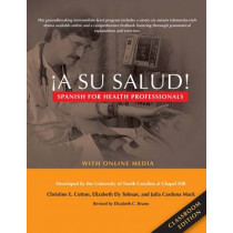 !A Su Salud!: Spanish for Health Professionals, Classroom Edition: With Online Media by Christine E. Cotton, 9780300214451