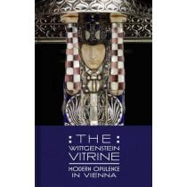 The Wittgenstein Vitrine: Modern Opulence in Vienna by Kevin W. Tucker, 9780300214574