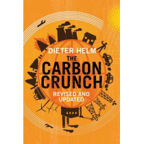 The Carbon Crunch: Revised and Updated by Dieter Helm, 9780300215328