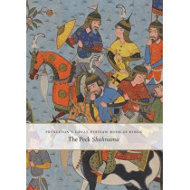 Princeton's Great Persian Book of Kings: The Peck Shahnama by Marianna Shreve Simpson, 9780300215748