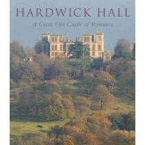 Hardwick Hall: A Great Old Castle of Romance by David Adshead, 9780300218909