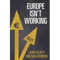 Europe Isn't Working by Larry Elliott, 9780300221923