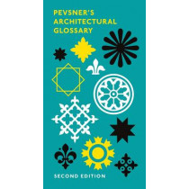 Pevsner's Architectural Glossary by Nikolaus Pevsner, 9780300223682
