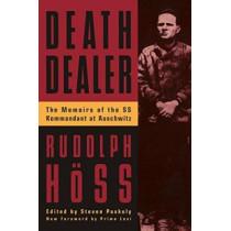 Death Dealer: The Memoirs Of The SS Kommandant At Auschwitz by Rudolph Hoss, 9780306806988