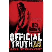 Official Truth, 101 Proof: The Inside Story of Pantera by Rex Brown, 9780306822889