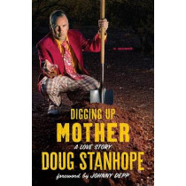 Digging Up Mother by Doug Stanhope, 9780306825385