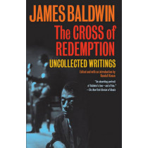 The Cross of Redemption: Uncollected Writings by James Baldwin, 9780307275967