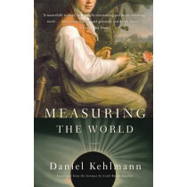 Measuring the World by Daniel Kehlmann, 9780307277398