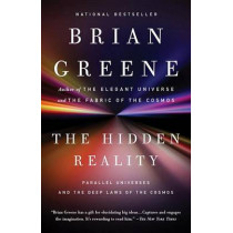 The Hidden Reality: Parallel Universes and the Deep Laws of the Cosmos by Brian Greene, 9780307278128