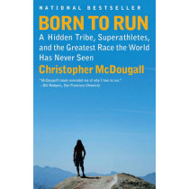 Born to Run: A Hidden Tribe, Superathletes, and the Greatest Race the World Has Never Seen by Christopher McDougall, 9780307279187