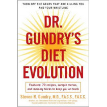 Dr. Gundry's Diet Evolution: Turn Off the Genes That Are Killing You and Your Waistline by Dr Steven R Gundry, 9780307352125