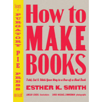 How To Make Books by Esther K. Smith, 9780307353368