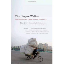 The Corpse Walker by Yiwu Liao, 9780307388377