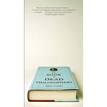 The Book of Dead Philosophers by Simon Critchley, 9780307390431