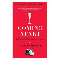 Coming Apart by Charles Murray, 9780307453433