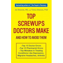 Top Screwups Doctors Make And How To Avoid Them by Joe Graedon, 9780307460929