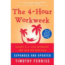 The 4-hour Workweek by Timothy Ferriss, 9780307465351
