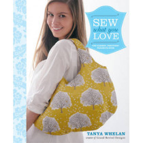 Sew What You Love by Tanya Whelan, 9780307586735