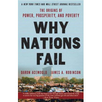 Why Nations Fail: The Origins of Power, Prosperity, and Poverty by Professor Daron Acemoglu, 9780307719225