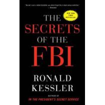 The Secrets Of The Fbi by Ronald Kessler, 9780307719706