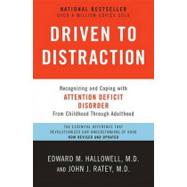 Driven to Distraction: Recognizing and Coping with Attention Deficit Disorder by M D Edward M Hallowell, 9780307743152