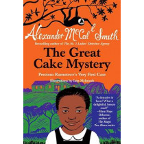The Great Cake Mystery: Precious Ramotswe's Very First Case by Alexander McCall Smith, 9780307743893