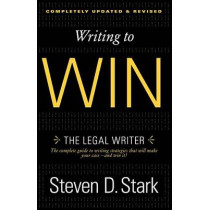 Writing to Win: The Legal Writer by Steven D Stark, 9780307888716