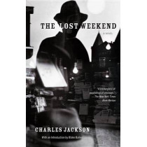 The Lost Weekend by Charles Jackson, 9780307948717