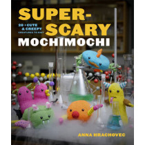 Super-Scary Mochimochi by Anna Kathleen Hrachovec, 9780307965769