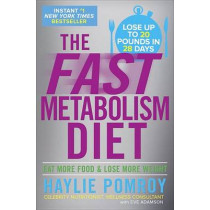 The Fast Metabolism Diet: Eat More Food and Lose More Weight by Haylie Pomroy, 9780307986276