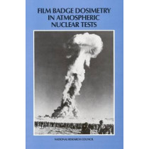 Film Badge Dosimetry in Atmospheric Nuclear Tests by National Research Council, 9780309040792
