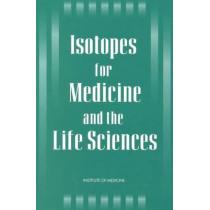 Isotopes for Medicine and the Life Sciences by Institute of Medicine, 9780309051903