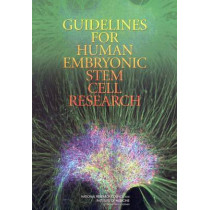 Guidelines for Human Embryonic Stem Cell Research by Committee on Guidelines for Human Embryonic Stem Cell Research, 9780309096539