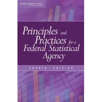 Principles and Practices for a Federal Statistical Agency: Fourth Edition by Committee on National Statistics, 9780309121750