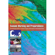 Tsunami Warning and Preparedness: An Assessment of the U.S. Tsunami Program and the Nation's Preparedness Efforts by Committee on the Review of the Tsunami Warning and Forecast System and Overview of the Nation's Tsunami Preparedness, 9780309137539