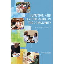 Nutrition and Healthy Aging in the Community: Workshop Summary by Food and Nutrition Board, 9780309253109