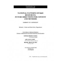 National Patterns of R&D Resources: Future Directions for Content and Methods: Summary of a Workshop by National Research Council, 9780309283250