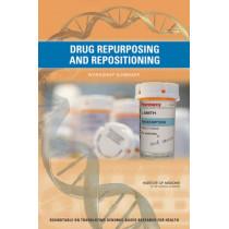 Drug Repurposing and Repositioning: Workshop Summary by Sarah H. Beachy, 9780309302043