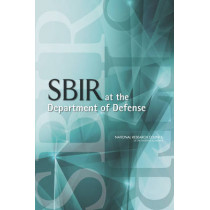 SBIR at the Department of Defense by Committee on Capitalizing on Science, Technology, and Innovation: An Assessment of the Small Business Innovation Research Program, 9780309306560