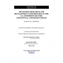 Measuring Research and Development Expenditures in the U.S. Nonprofit Sector: Conceptual and Design Issues: Summary of a Workshop by National Research Council, 9780309367141