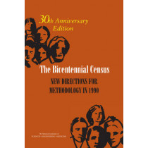 The Bicentennial Census: New Directions for Methodology in 1990: 30th Anniversary Edition by Constance F. Citro, 9780309372978