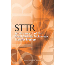 STTR: An Assessment of the Small Business Technology Transfer Program by Board on Science, Technology, and Economic Policy, 9780309379618