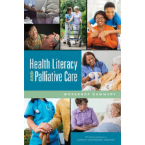 Health Literacy and Palliative Care: Workshop Summary by Roundtable on Health Literacy, 9780309380362