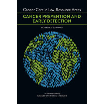Cancer Care in Low-Resource Areas: Cancer Prevention and Early Detection: Workshop Summary by Erin Balogh, 9780309391016